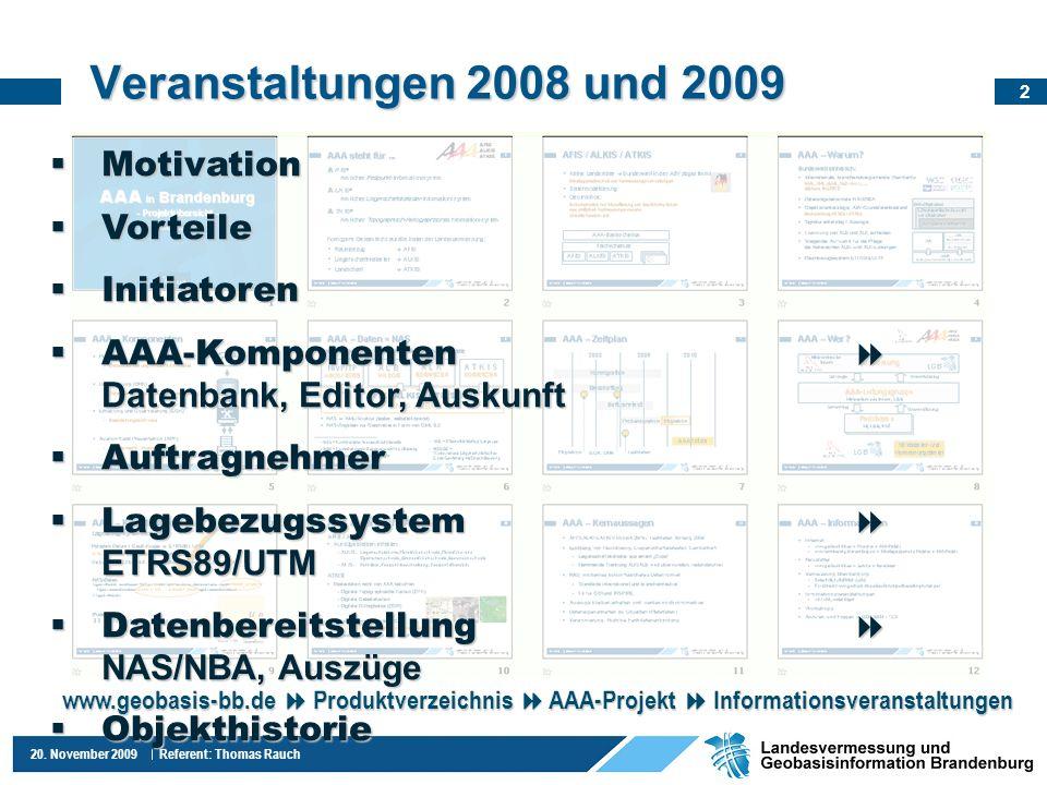 Veranstaltungen 2008 und 2009 Motivation Vorteile Initiatoren