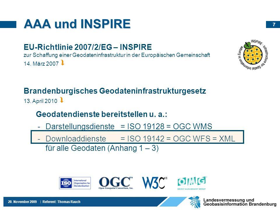 AAA und INSPIRE EU-Richtlinie 2007/2/EG – INSPIRE zur Schaffung einer Geodateninfrastruktur in der Europäischen Gemeinschaft 14. März 2007 