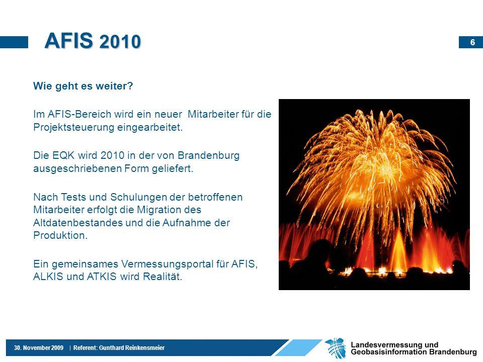 AFIS 2010 Wie geht es weiter Im AFIS-Bereich wird ein neuer Mitarbeiter für die Projektsteuerung eingearbeitet.