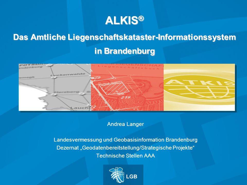 ALKIS® Das Amtliche Liegenschaftskataster-Informationssystem in Brandenburg