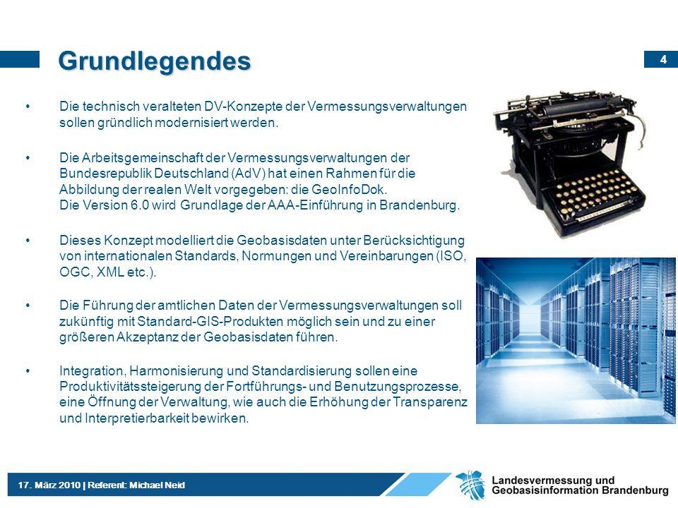 GrundlegendesDie technisch veralteten DV-Konzepte der Vermessungsverwaltungen sollen gründlich modernisiert werden.