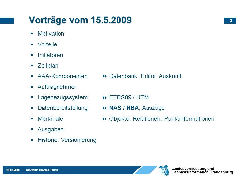 Vorträge vom 15.5.2009 Motivation Vorteile Initiatoren Zeitplan