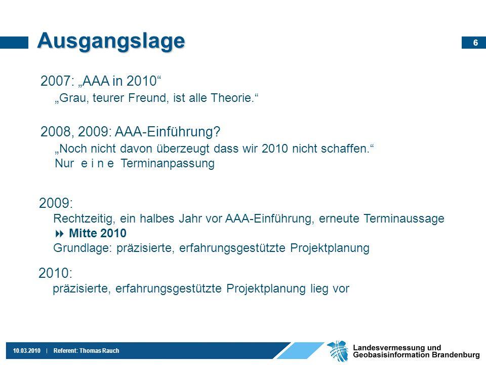 "Ausgangslage 2007: ""AAA in 2010 ""Grau, teurer Freund, ist alle Theorie."