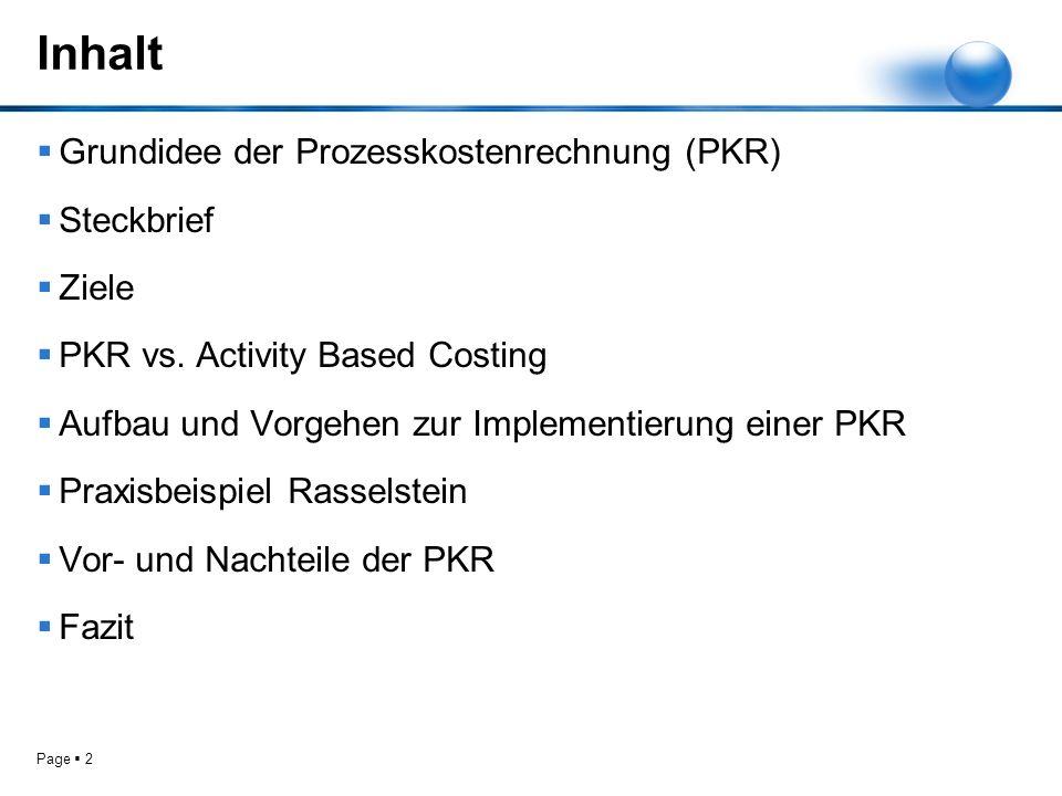Inhalt Grundidee der Prozesskostenrechnung (PKR) Steckbrief Ziele