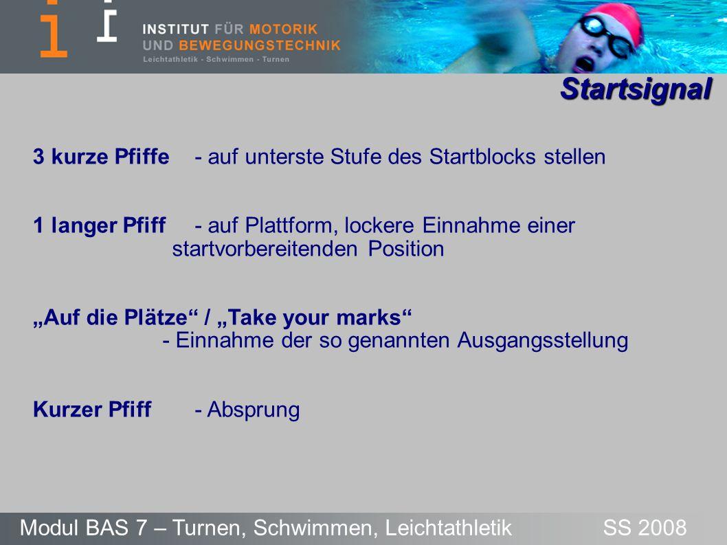 Startsignal 3 kurze Pfiffe - auf unterste Stufe des Startblocks stellen. 1 langer Pfiff - auf Plattform, lockere Einnahme einer.