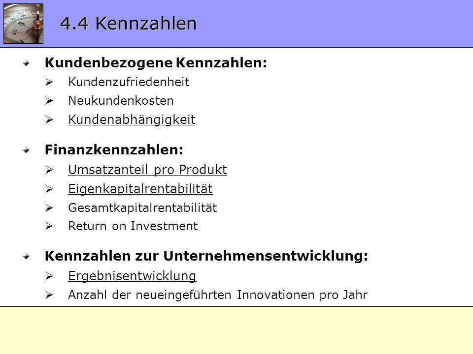 4.4 Kennzahlen Kundenbezogene Kennzahlen: Finanzkennzahlen: