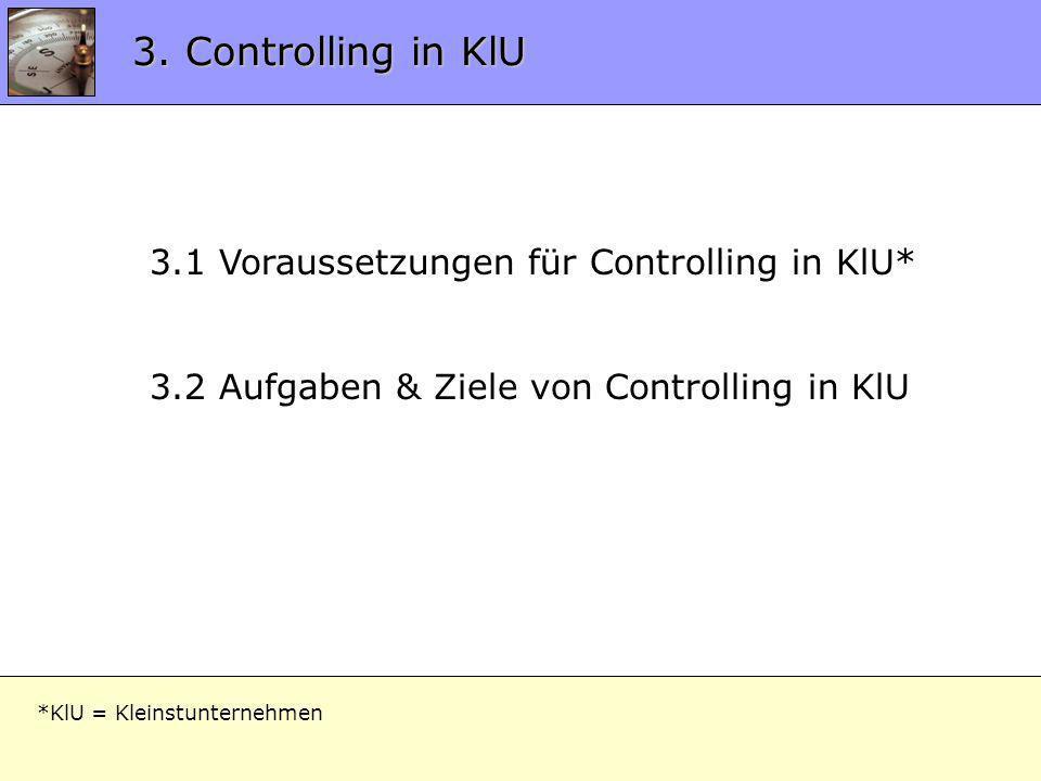 3. Controlling in KlU 3.1 Voraussetzungen für Controlling in KlU*