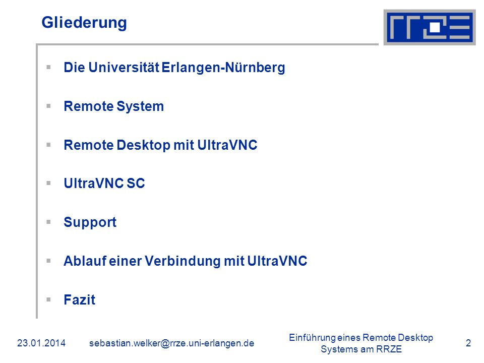 Gliederung Die Universität Erlangen-Nürnberg Remote System
