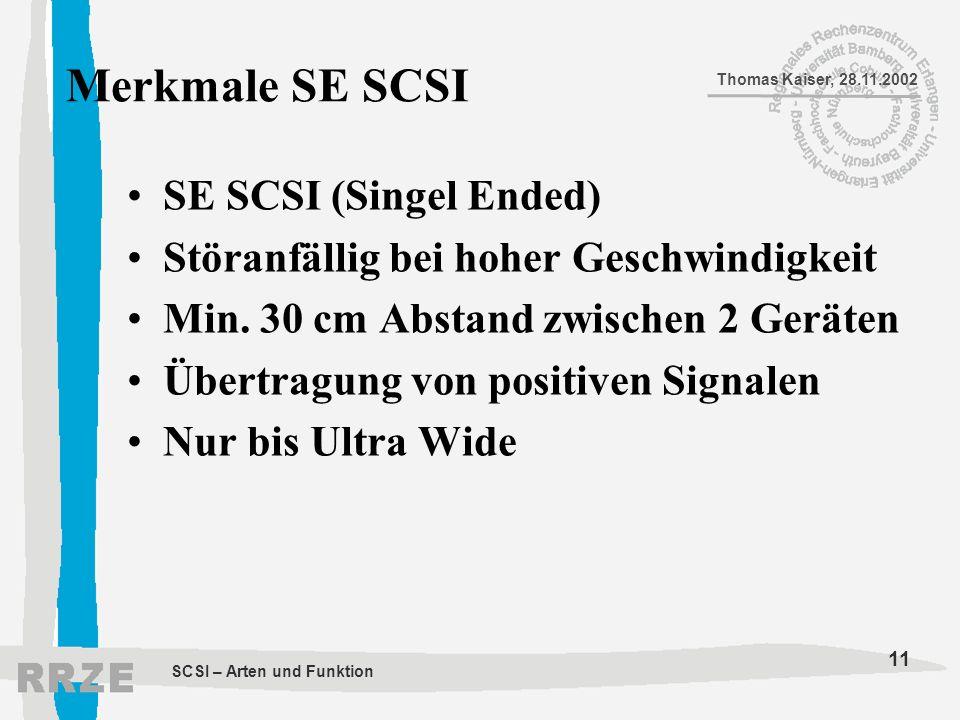 Merkmale SE SCSI SE SCSI (Singel Ended)