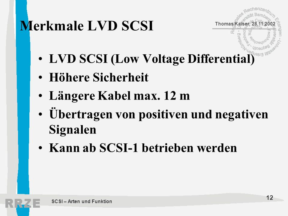 Merkmale LVD SCSI LVD SCSI (Low Voltage Differential)