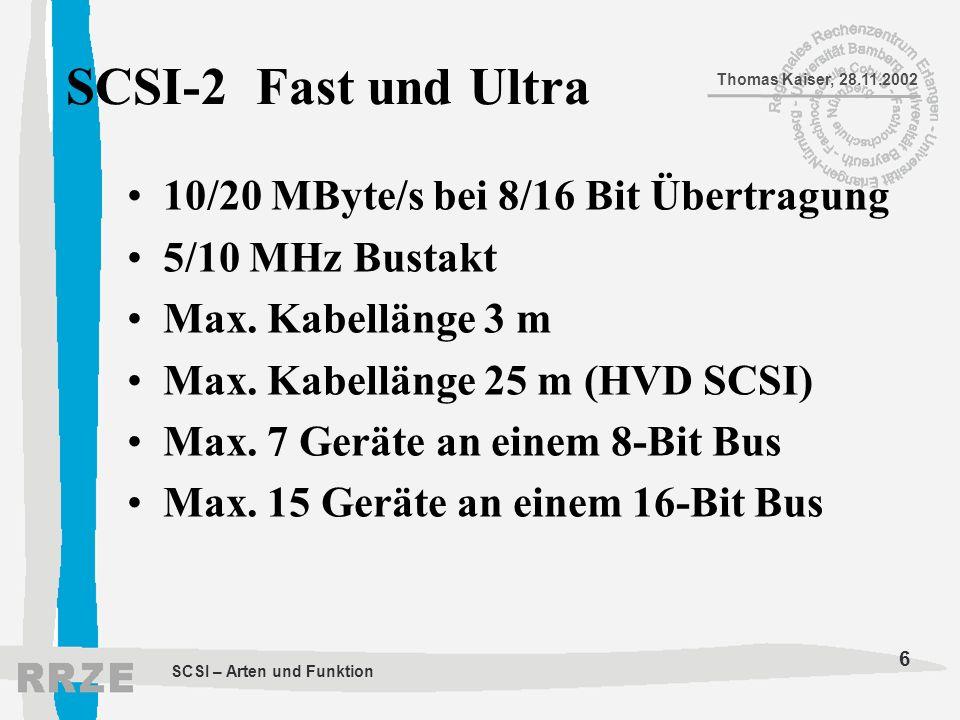 SCSI-2 Fast und Ultra 10/20 MByte/s bei 8/16 Bit Übertragung