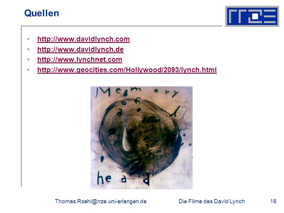 Quellen http://www.davidlynch.com http://www.davidlynch.de