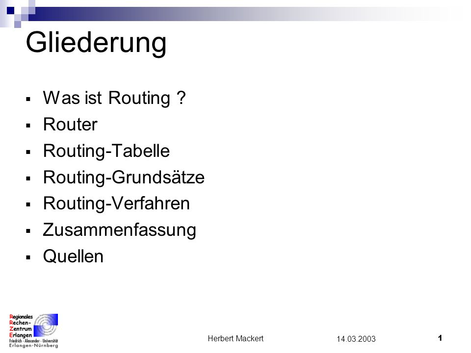 Gliederung Was ist Routing Router Routing-Tabelle Routing-Grundsätze