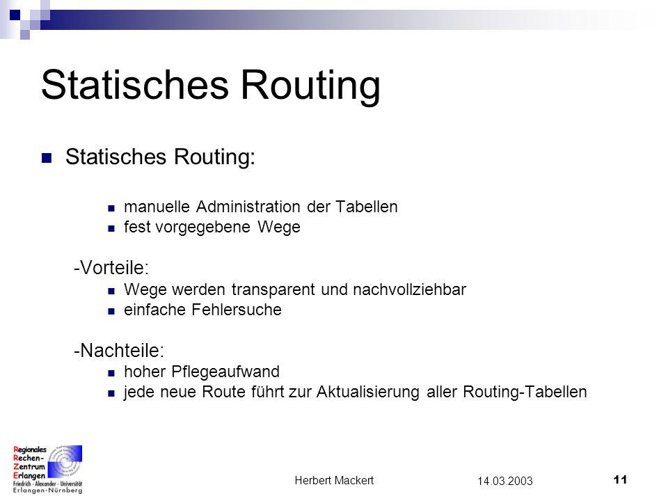 Statisches Routing Statisches Routing: -Vorteile: -Nachteile: