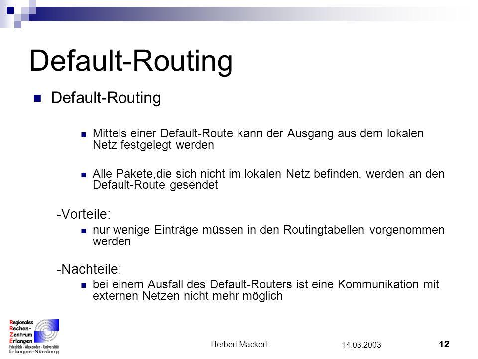 Default-Routing Default-Routing -Vorteile: -Nachteile: