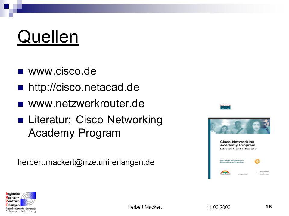 Quellen www.cisco.de http://cisco.netacad.de www.netzwerkrouter.de