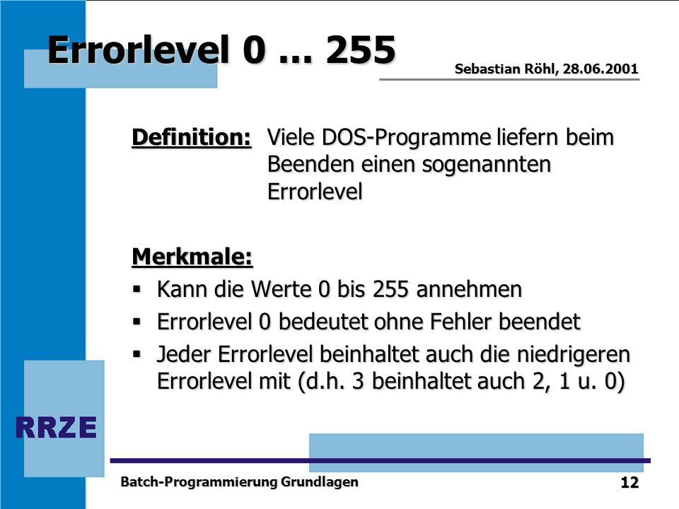 Errorlevel 0 ... 255 Definition: Viele DOS-Programme liefern beim