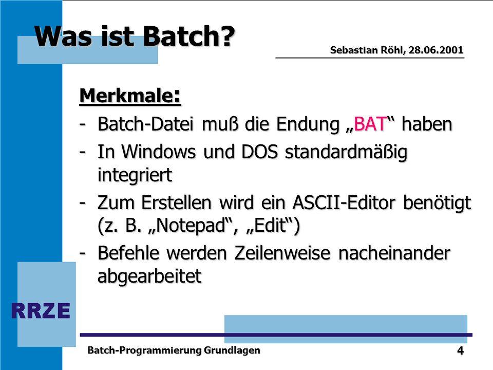 """Was ist Batch Merkmale: Batch-Datei muß die Endung """"BAT haben"""