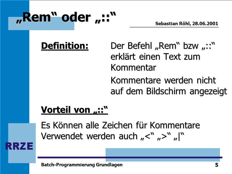 """""""Rem oder """":: Definition: Der Befehl """"Rem bzw """":: erklärt einen Text zum Kommentar."""