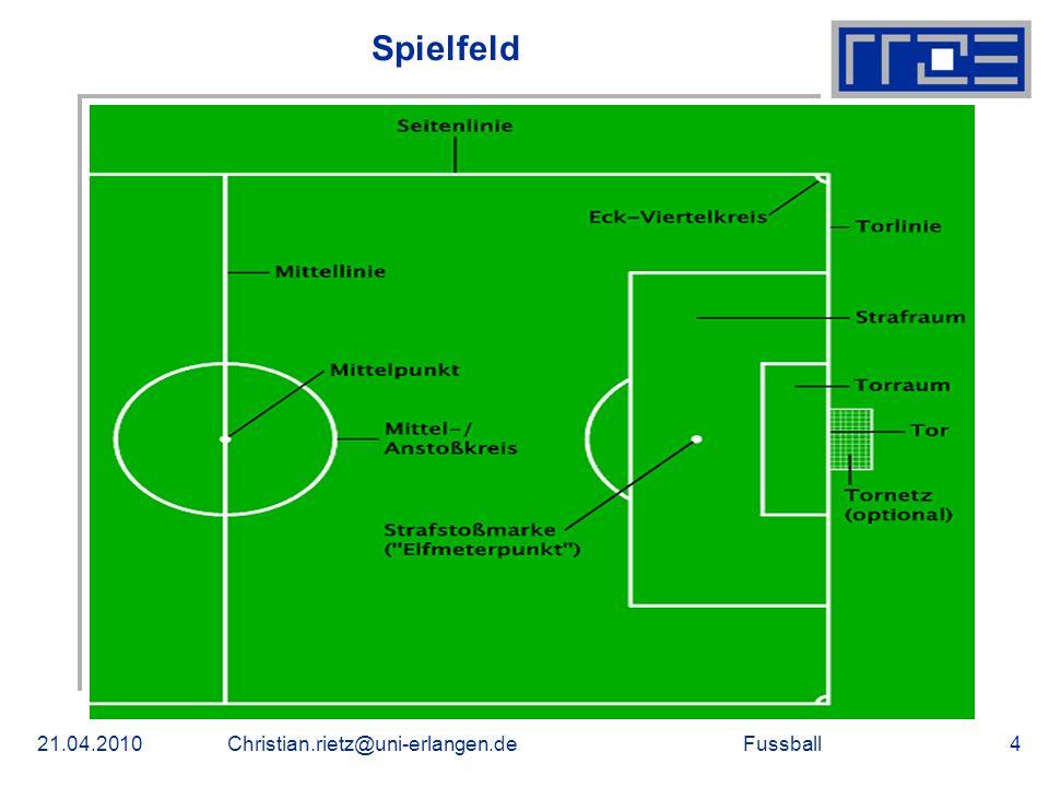 Spielfeld 21.04.2010 Christian.rietz@uni-erlangen.de