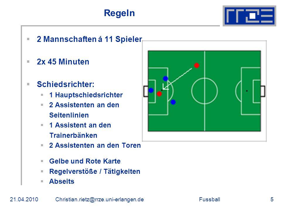 Regeln 2 Mannschaften á 11 Spieler 2x 45 Minuten Schiedsrichter: