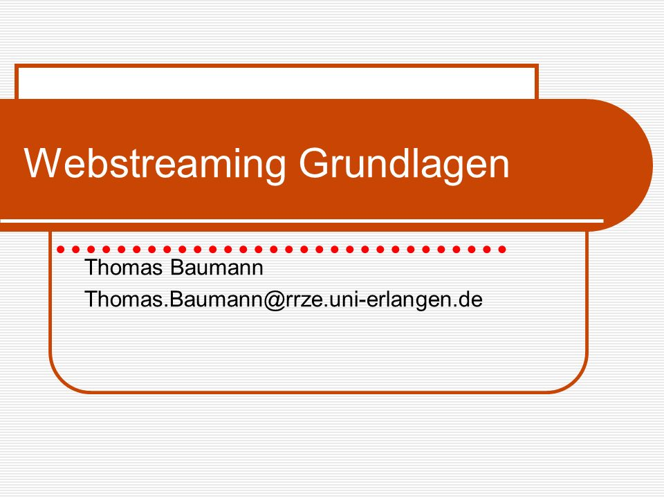 Webstreaming Grundlagen
