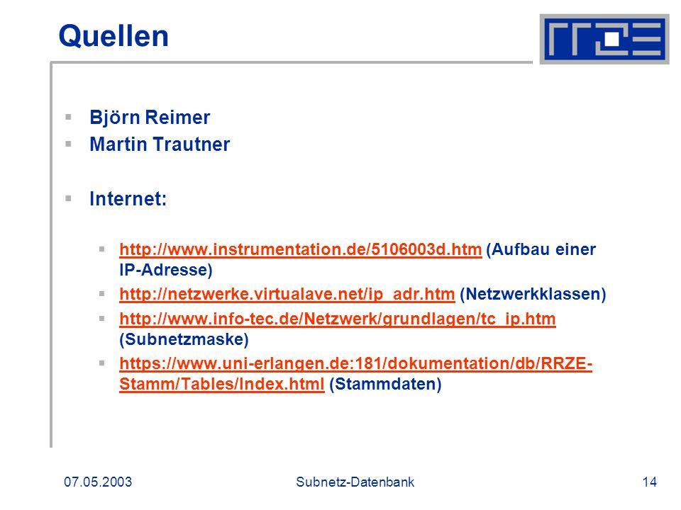 Quellen Björn Reimer Martin Trautner Internet: