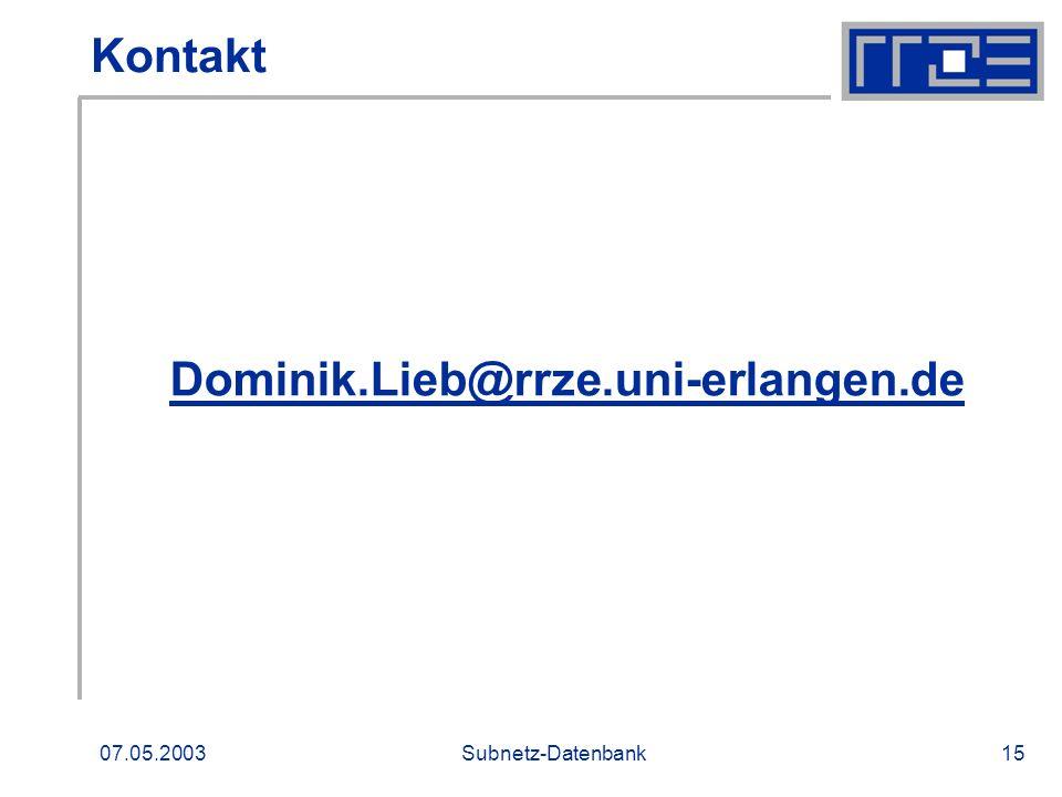 Kontakt Dominik.Lieb@rrze.uni-erlangen.de 07.05.2003 Subnetz-Datenbank