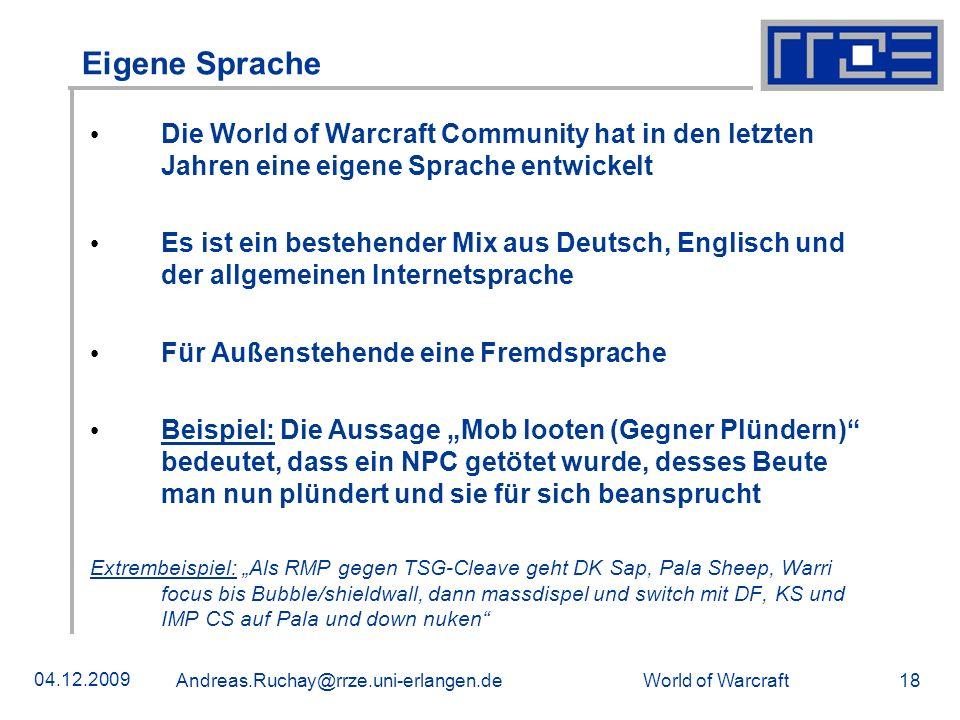 Eigene Sprache Die World of Warcraft Community hat in den letzten Jahren eine eigene Sprache entwickelt.