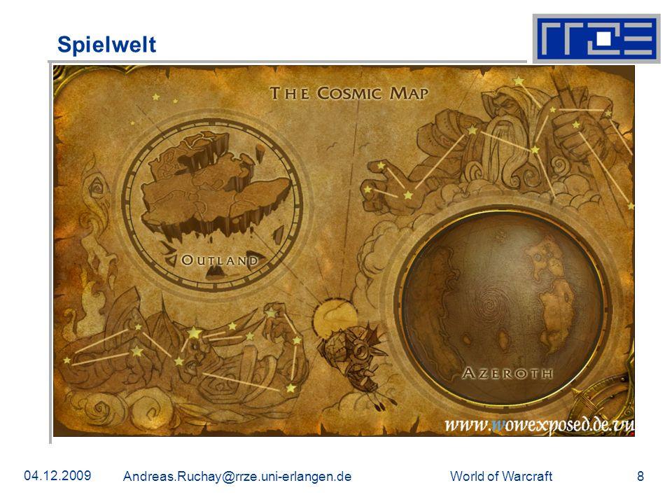 Spielwelt 04.12.2009 Andreas.Ruchay@rrze.uni-erlangen.de