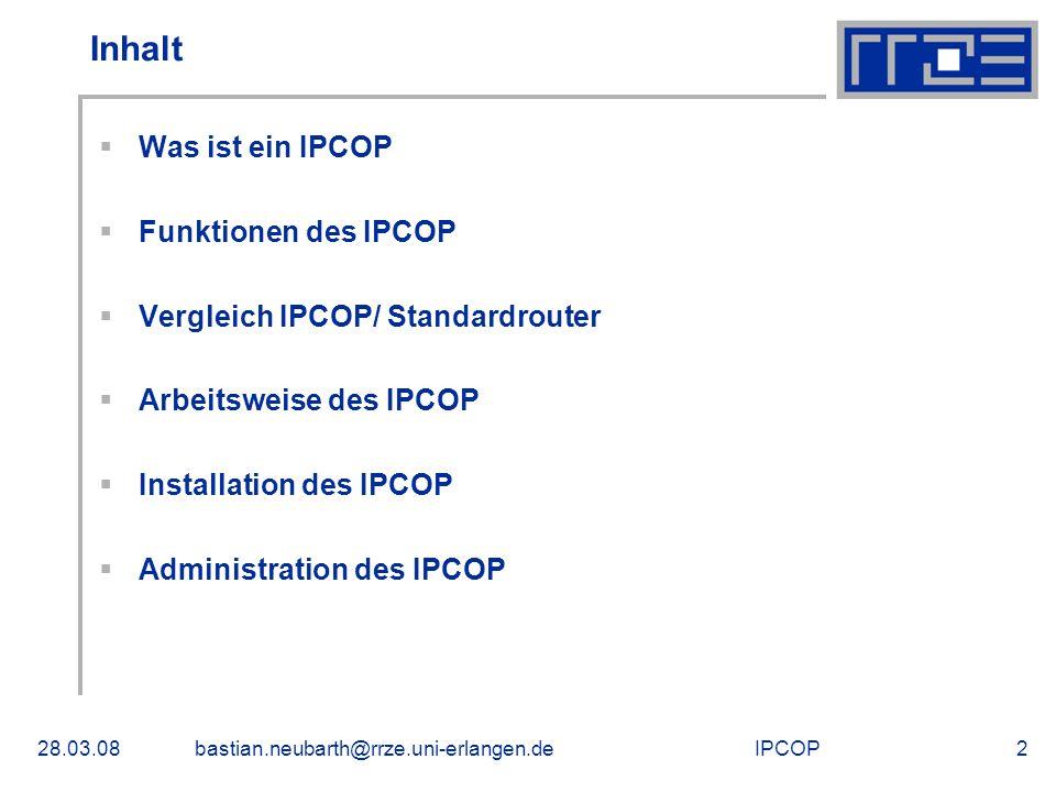 Inhalt Was ist ein IPCOP Funktionen des IPCOP