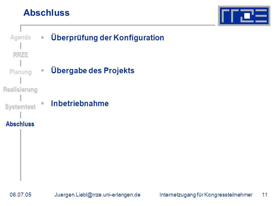 Abschluss Überprüfung der Konfiguration Übergabe des Projekts