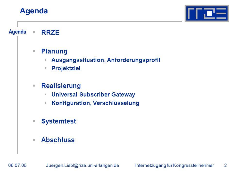 Agenda RRZE Planung Realisierung Systemtest Abschluss Agenda