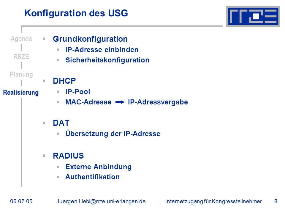 Konfiguration des USG Grundkonfiguration DHCP DAT RADIUS Agenda