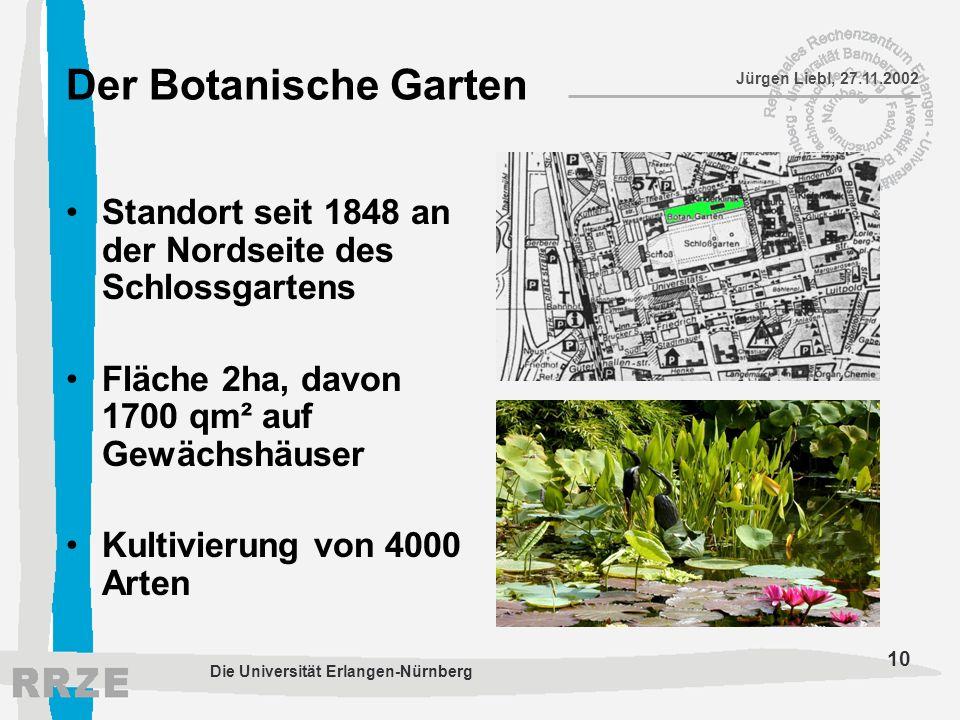 Der Botanische Garten Standort seit 1848 an der Nordseite des Schlossgartens. Fläche 2ha, davon 1700 qm² auf Gewächshäuser.