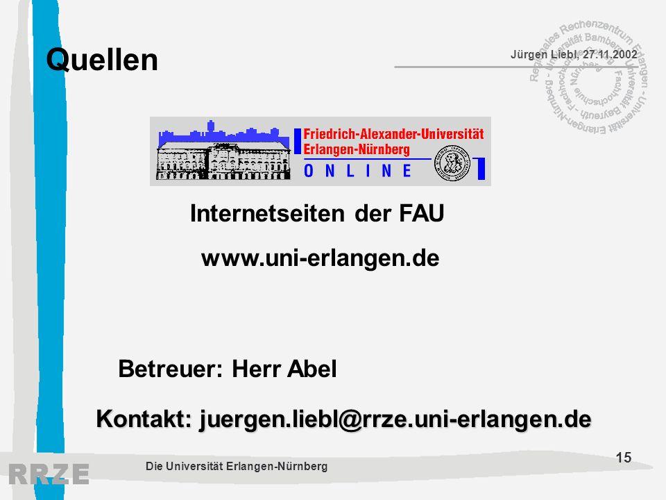 Quellen Internetseiten der FAU www.uni-erlangen.de Betreuer: Herr Abel