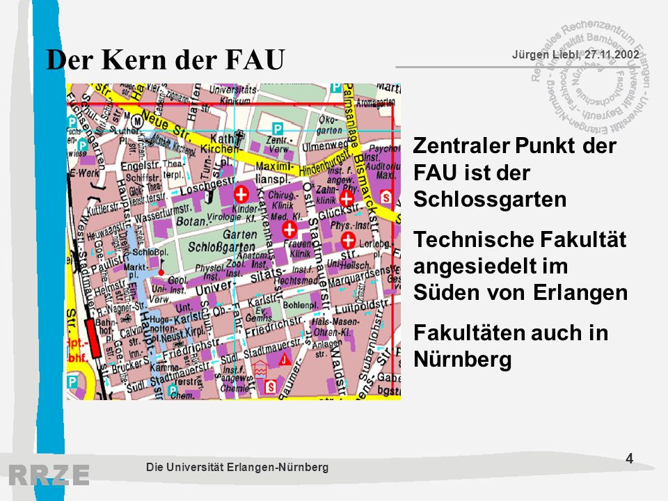 Der Kern der FAU Zentraler Punkt der FAU ist der Schlossgarten