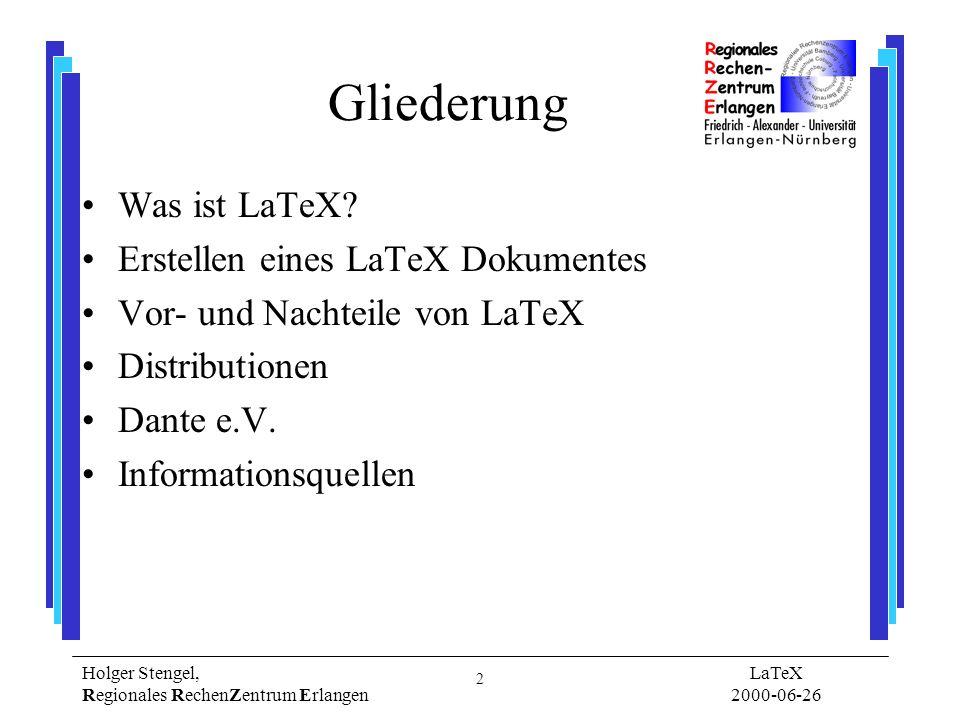 Gliederung Was ist LaTeX Erstellen eines LaTeX Dokumentes