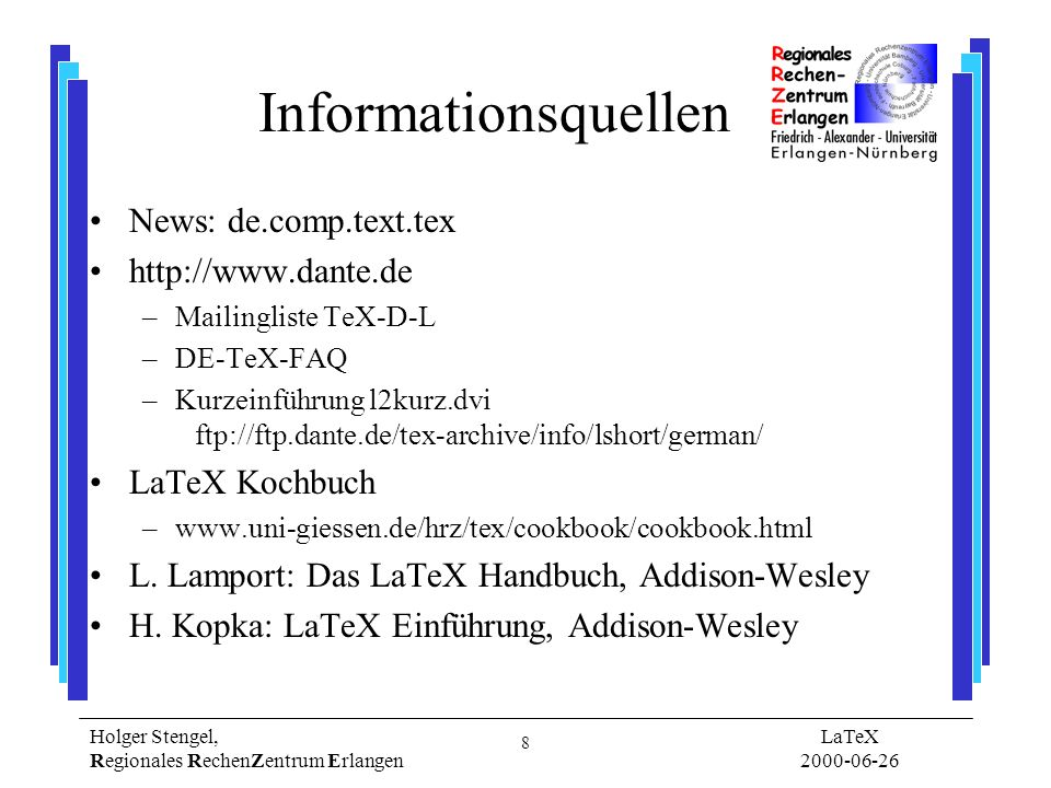 Informationsquellen News: de.comp.text.tex http://www.dante.de