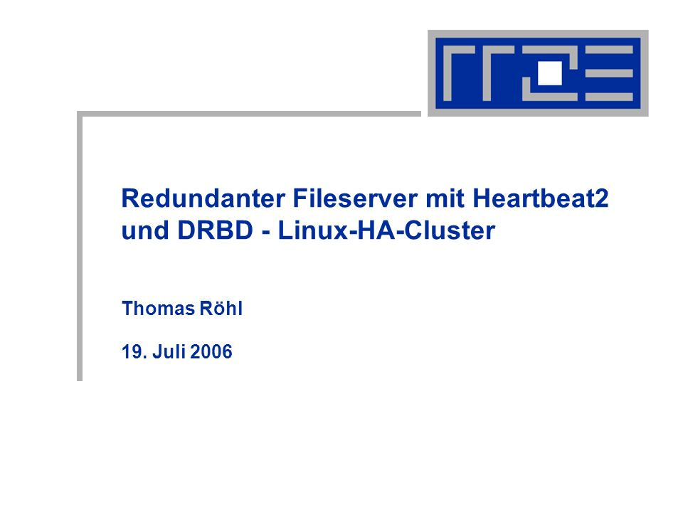 Redundanter Fileserver mit Heartbeat2 und DRBD - Linux-HA-Cluster