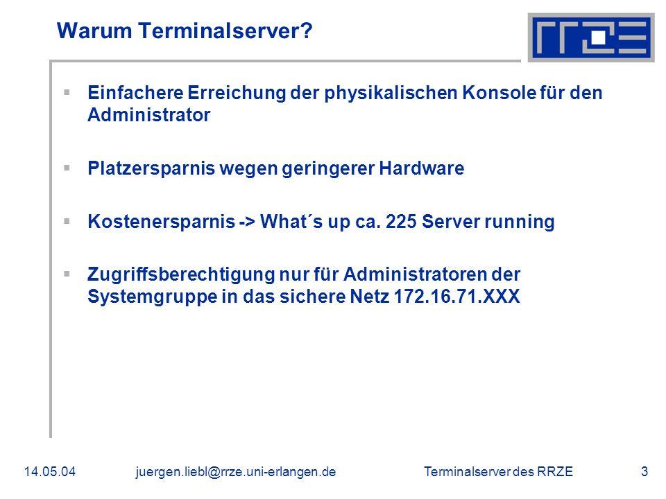 Warum Terminalserver Einfachere Erreichung der physikalischen Konsole für den Administrator. Platzersparnis wegen geringerer Hardware.