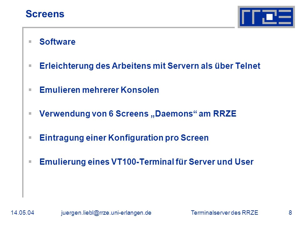 Screens Software. Erleichterung des Arbeitens mit Servern als über Telnet. Emulieren mehrerer Konsolen.