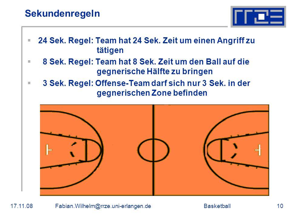 Sekundenregeln 24 Sek. Regel: Team hat 24 Sek. Zeit um einen Angriff zu tätigen.