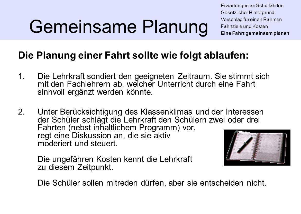 Gemeinsame Planung Die Planung einer Fahrt sollte wie folgt ablaufen: