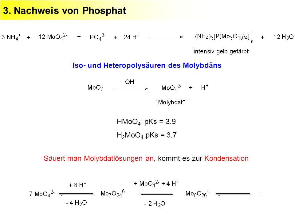 3. Nachweis von Phosphat Iso- und Heteropolysäuren des Molybdäns