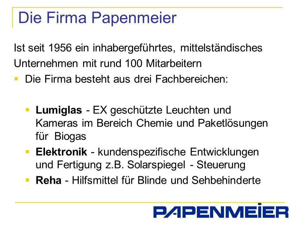 Die Firma Papenmeier Ist seit 1956 ein inhabergeführtes, mittelständisches. Unternehmen mit rund 100 Mitarbeitern.