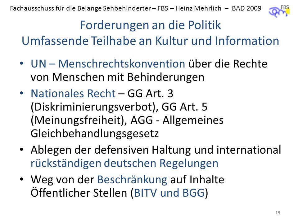 BAD - FBS Forderungen an die Politik Umfassende Teilhabe an Kultur und Information.