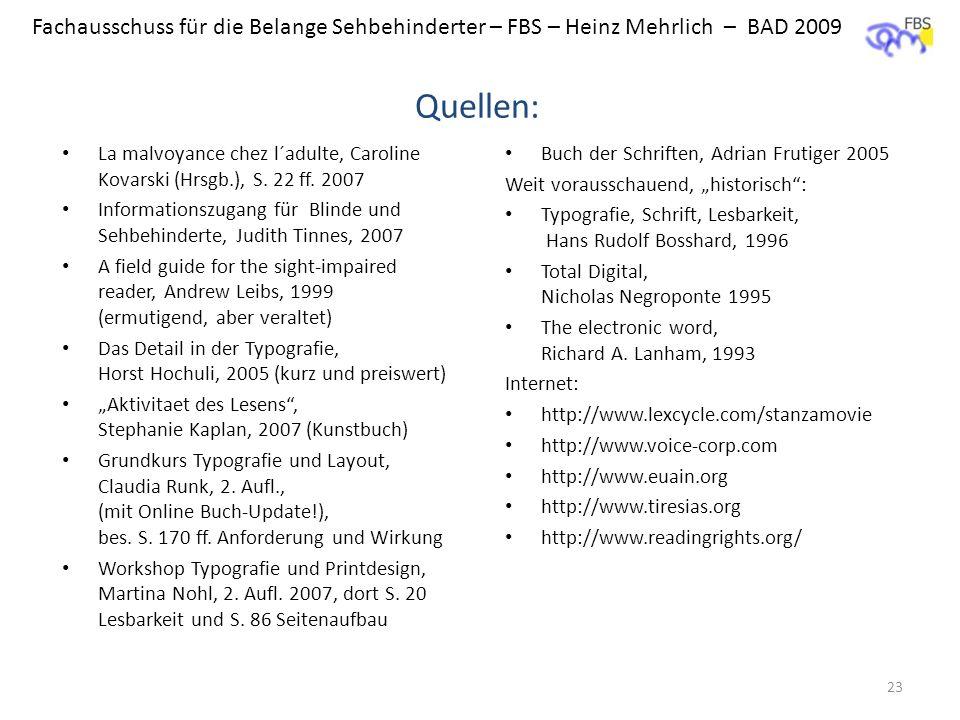 BAD - FBS Quellen: La malvoyance chez l´adulte, Caroline Kovarski (Hrsgb.), S. 22 ff. 2007.