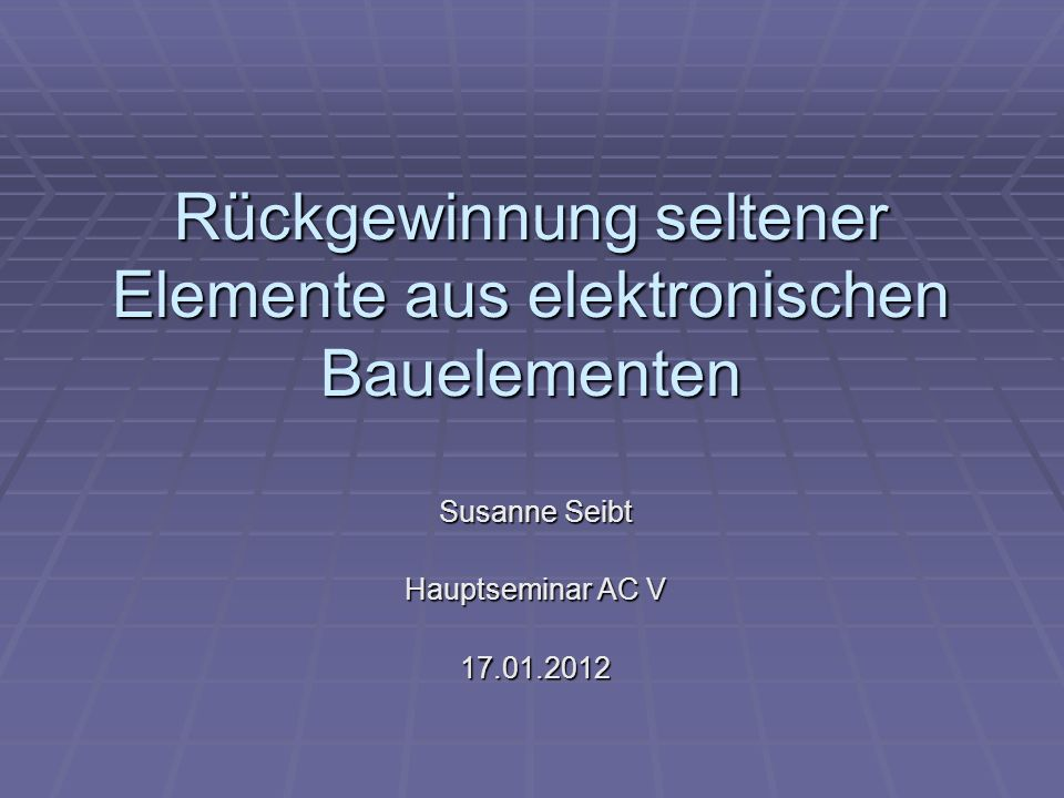 Rückgewinnung seltener Elemente aus elektronischen Bauelementen