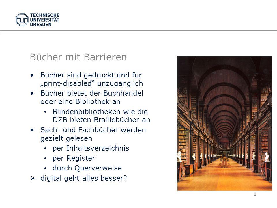 """Bücher mit BarrierenBücher sind gedruckt und für """"print-disabled unzugänglich. Bücher bietet der Buchhandel oder eine Bibliothek an."""